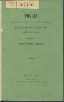 Pogląd na żywot i pisma księdza Hugona Kołłątaja podkanclerza koronnego