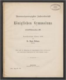 Neunundzwanzigster Jahresbericht des Königlichen Gymnasium zu Inowrazlaw