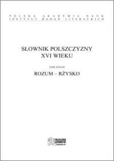 Słownik polszczyzny XVI wieku T. 37: Rozum - Rżysko