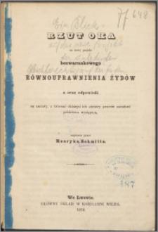 Rzut oka na nowy projekt bezwarunkowego równouprawnienia Żydów a oraz odpowiedź na zarzuty, z któremi dzisiejsi obrońcy przeciw narodowi polskiemu występują
