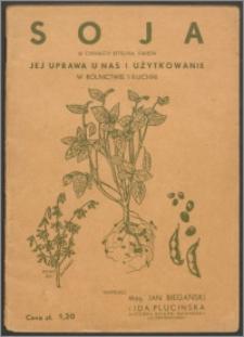 Soja w Chinach roślina święta : jej uprawa u nas i użytkowanie w rolnictwie i kuchni