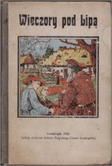 Wieczory pod lipą czyli Historja Narodu Polskiego opowiadana przez Grzegorza z pod Racławic i jego Syna z dodatkiem Konstytucji 17. 3. 1921 r