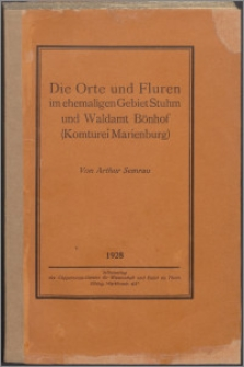Die Orte und Fluren im ehemaligen Gebiet Stuhm und Waldam Bönhof : (Komturei Marienburg)
