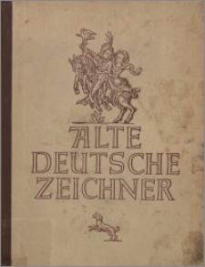 Alte deutscher Zeichner : Meisterwerke deutscher Graphik von den Karolingern bis zum Barock