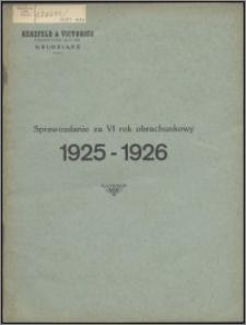Sprawozdanie za VI Rok Obrachunkowy 1925-1926 / Herzfeld & Victorius Tow. Akc. w Grudziądzu