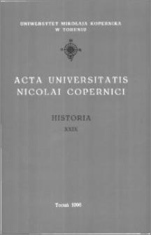 Acta Universitatis Nicolai Copernici. Nauki Humanistyczno-Społeczne. Historia, z. 29 (309), 1996
