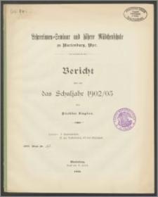 Lehrerinnen=Seminar und höhere Mädchenschule zu Marienburg Wpr. Bericht über das Schuljahr 1902/03