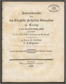 Jahresbericht über das Königliche Katholische Gymnasium in Conitz in dem Schuljahre 1842-1843