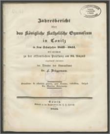 Jahresbericht über das Königliche Katholische Gymnasium in Conitz in dem Schuljahre 1843-1844