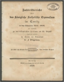 Jahresbericht über das Königliche Katholische Gymnasium in Conitz in dem Schuljahre 1845-1846