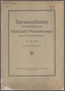 Sprawozdanie Administracyjne Wydziału Powiatowego Powiatu Grudziądzkiego za rok 1926