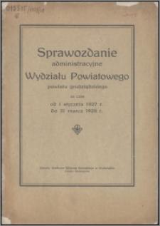 Sprawozdanie Administracyjne Wydziału Powiatowego Powiatu Grudziądzkiego za czas od 1.01.1927 do 31.03.1928