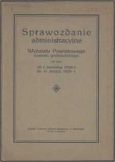 Sprawozdanie Administracyjne Wydziału Powiatowego Powiatu Grudziądzkiego za czas od 1.04.1928 do 31.03.1929