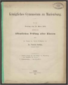Königliches Gymnasium zu Marienburg. Zu der Freitag den 19. März 1875 stattfindenden öffentlichen Prüfung aller Klassen