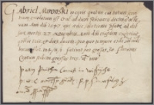 Piotr Kmita hrabia na Wiśniczu stwierdza, że Mirońskiemu Gabrielowi, zmarłemu dworzaninowi należało się za służbę od dnia 10 II 1547 r do dnia 27 XI 1547 tj trzy kwartały 124 zł 11 gr