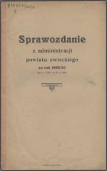 Sprawozdanie z Administracji Powiatu Świeckiego za Rok 1929-1930