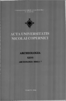 Acta Universitatis Nicolai Copernici. Nauki Humanistyczno-Społeczne. Archeologia, z. 26 (308), 1996