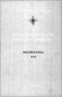 Acta Universitatis Nicolai Copernici. Nauki Humanistyczno-Społeczne. Archeologia, z. 17 (209), 1991