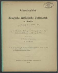 Jahresbericht über das Königliche Katholische Gymnasium in Konitz vom Schuljahre 1863-1864
