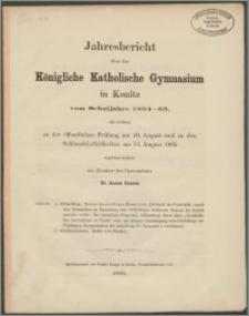 Jahresbericht über das Königliche Katholische Gymnasium in Konitz vom Schuljahre 1864-1865