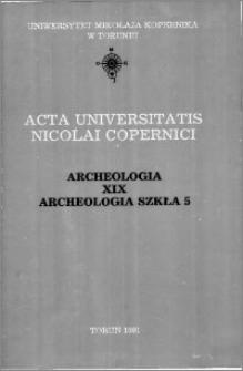 Acta Universitatis Nicolai Copernici. Nauki Humanistyczno-Społeczne. Archeologia, z. 19 (223), 1991