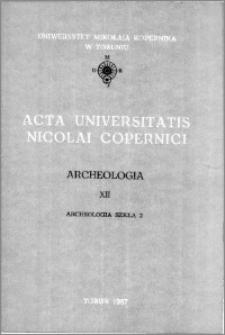 Acta Universitatis Nicolai Copernici. Nauki Humanistyczno-Społeczne. Archeologia, z. 12 (177), 1987