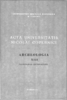 Acta Universitatis Nicolai Copernici. Nauki Humanistyczno-Społeczne. Archeologia, z. 13 (184), 1990