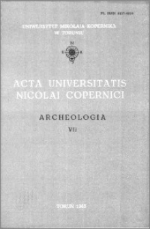 Acta Universitatis Nicolai Copernici. Nauki Humanistyczno-Społeczne. Archeologia, z. 7 (131), 1983