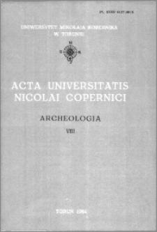 Acta Universitatis Nicolai Copernici. Nauki Humanistyczno-Społeczne. Archeologia, z. 8 (136), 1984
