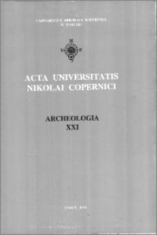 Acta Universitatis Nicolai Copernici. Nauki Humanistyczno-Społeczne. Archeologia, z. 21 (249), 1993