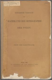 Historische Übersicht der Graphik und der Ortographie der Polen