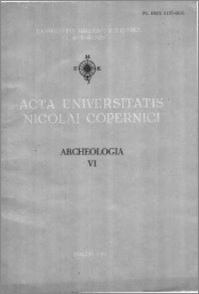 Acta Universitatis Nicolai Copernici. Nauki Humanistyczno-Społeczne. Archeologia, z. 6 (110), 1980