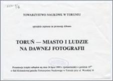 [Zaproszenie. Incipit] Towarzystwo Naukowe w Toruniu uprzejmie zaprasza na promocję albumu Toruń - miasto i ludzie na dawnej fotografii ... 24 lipca 1995 r.
