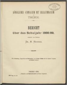 Königliches Gymnasium mit Realgymnasium zu Thorn. Bericht über das Schuljahr 1888/1889