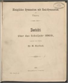Königliches Gymnasium mit Real-Gymnasium zu Thorn. Bericht über das Schuljahr 1890/1891