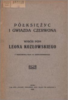 Półksiężyc i gwiazda czerwona : wybór pism Leona Kozłowskiego