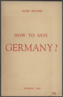 """How to save Germany? (a few remarks in connection with """"Russia and her Western Neighbours"""", by Prof. George Keeton and Dr. Rudolph Schlesinger)"""