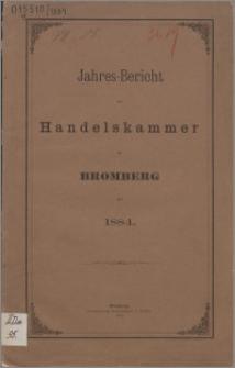 Jahresbericht der Handelskammer zu Bromberg für 1884