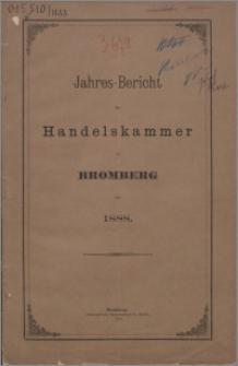 Jahresbericht der Handelskammer zu Bromberg für 1888