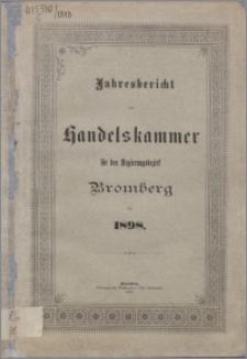 Jahresbericht der Handelskammer für den Regierungsbezirk Bromberg für 1898