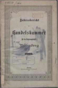 Jahresbericht der Handelskammer für den Regierungsbezirk Bromberg für 1900