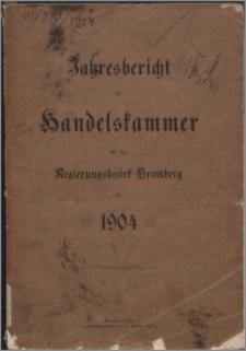 Jahresbericht der Handelskammer für den Regierungsbezirk Bromberg für 1904