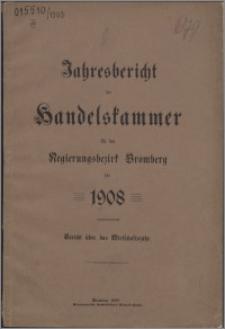 Jahresbericht der Handelskammer für den Regierungsbezirk Bromberg für 1908