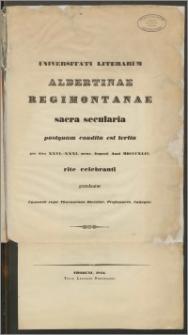 Universitati Literarum Albertinae Regimontanae sacra secularia postquam condita est tertia per dies XXVI.-XXXI. mens. Augusti Anni MDCCCXLIV. rite celebranti gratulantur