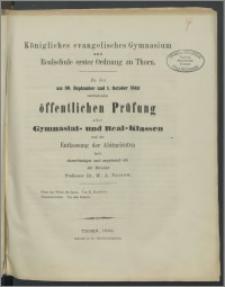 Königliches evanglisches Gymnasium und Realschule erster Ordnung zu Thorn. Zu der am 30. September und 1. Octobrer 1863