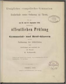 Königliches evanglisches Gymnasium und Realschule erster Ordnung zu Thorn. Zu der am 26. und 27. September 1866