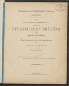 Gymnasium mit Realschule I. Ordnung zu Thorn. Zu der am 28. und 29. September 1871