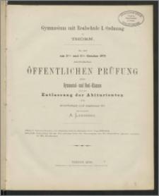 Gymnasium mit Realschule I. Ordnung zu Thorn. Zu der am 2ten und 3ten October 1873
