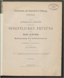 Gymnasium mit Realschule I. Ordnung zu Thorn. Zu der am Freitag den 2ten October 1874