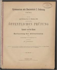 Gymnasium mit Realschule I. Ordnung zu Thorn. Zu der am Freitag den 1ten October 1875